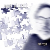 Fix You by Bart Dijkman