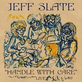 Handle with Care (Live) de Jeff Slate