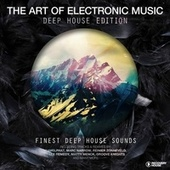 The Art of Electronic Music: Deep House Edition by Various Artists