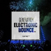 Generation Electronic Bounce, Vol. 22 by Various Artists