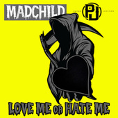 Love Me or Hate Me by Madchild