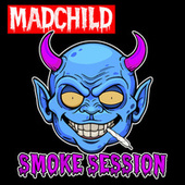 Smoke Session by Madchild