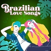 Brazilian Love Songs de Various Artists