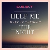 Help Me Make It Through the Night by Debt