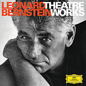 Leonard Bernstein - Theatre Works on Deutsche Grammophon by Leonard Bernstein