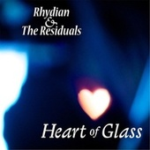 Heart of Glass de Rhydian and the Residuals