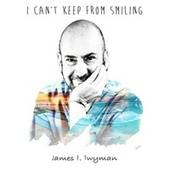 I Can't Keep from Smiling by James