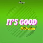 It's Good by Michelino