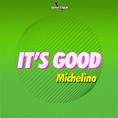 It's Good de Michelino