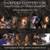 Live in Maidstone 1970: Soundtrack from Tony Palmer's Film (Live In Maidstone, 1970) by Fairport Convention