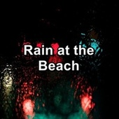 Rain at the Beach by 125 Nature Sounds