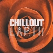 Chillout Earth by Various Artists
