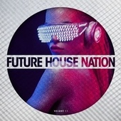 Future House Nation, Vol. 11 von Various Artists