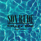 Crazy Bae (Freestyle) by Son Rude