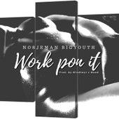 Work Pon It de Nosjeman Bigyouth