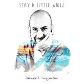 Stay a Little While de James
