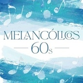 Melancólicos 60s by Various Artists