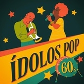 Ídolos Pop 60s de Various Artists