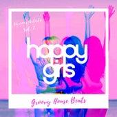 Happy Girls (Groovy House Beats), Vol. 2 von Various Artists