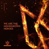 We Are The Homegrown Heroes de Homegrown