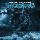 Backwoods (feat. Reign) by Andre Nickatina