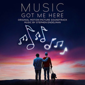 Music Got Me Here (Original Motion Picture Soundtrack) by Stephen Endelman