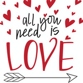 All You Need Is Love by Various Artists
