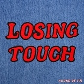 Losing Touch by Franc Moody
