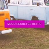 Modo Reguetón Retro by Various Artists