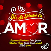 No Se Murió El Amor by Various Artists