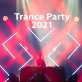 Trance Party 2021 by Various Artists