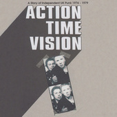 Action Time Vision (A Story Of Independent UK Punk 1976-1979) von Various Artists