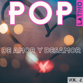 Pop Latino De Amor Y Desamor Vol. 2 by Various Artists