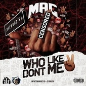 Fuck Who Don't Like Me 2 by Mac