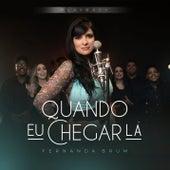 Quando Eu Chegar Lá (Playback com coral) de Fernanda Brum