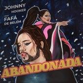 Abandonada (Ao Vivo em Recife) [feat. Fafá de Belém] de Johnny Hooker