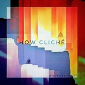 How Cliché by Wilde Assembly