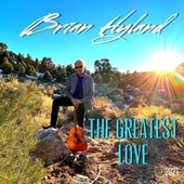 The Greatest Love de Brian Hyland