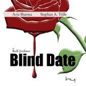 Blind Date (feat. Arja Sharma & Stephan A. Tölle) von Ralf Jordan
