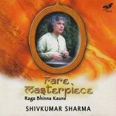 Rare Masterpiece - Raga Bhinna Kauns de Pandit Shivkumar Sharma