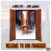 Welcome 2 San Francisco (feat. San Quinn) by Carlito