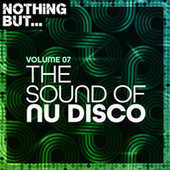Nothing But... The Sound of Nu Disco, Vol. 07 de Various Artists