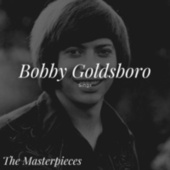 Bobby Goldsboro Sings - The Masterpieces de Bobby Goldsboro