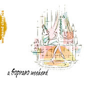 A Soprano Weekend by Various Artists
