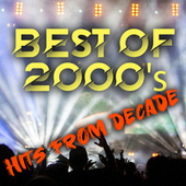Best of 2000's Hits from Decade by Various Artists