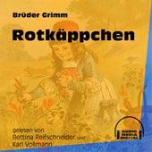 Rotkäppchen (Ungekürzt) by Brüder Grimm
