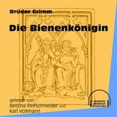 Die Bienenkönigin (Ungekürzt) by Brüder Grimm