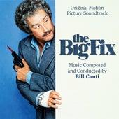 The Big Fix (Original Motion Picture Soundtrack) by Bill Conti