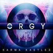 Karma Kastles by Orgy