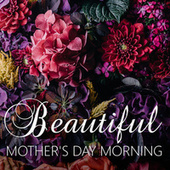 Beautiful Mother's Day Morning by Royal Philharmonic Orchestra
